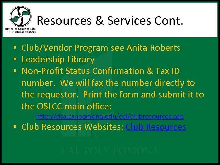 Resources & Services Cont. • Club/Vendor Program see Anita Roberts • Leadership Library •