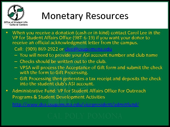 Monetary Resources • When you receive a donation (cash or in-kind) contact Carol Lee