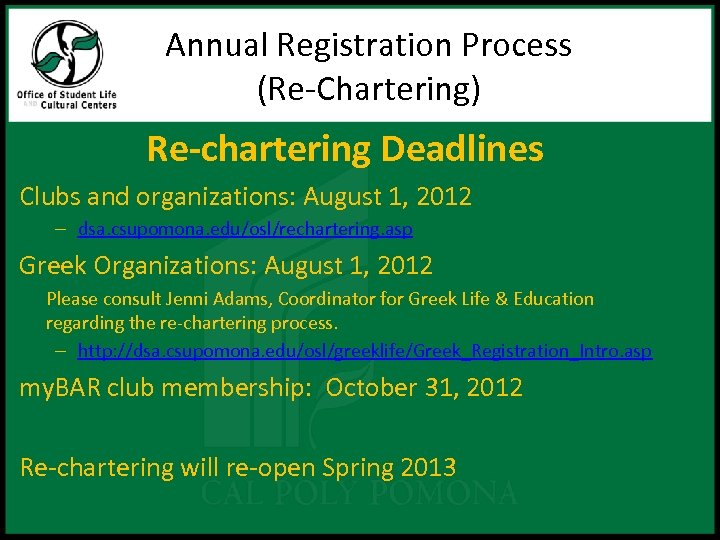 Annual Registration Process (Re-Chartering) Re-chartering Deadlines Clubs and organizations: August 1, 2012 – dsa.
