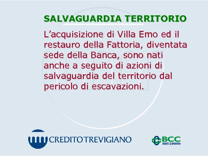 SALVAGUARDIA TERRITORIO L'acquisizione di Villa Emo ed il restauro della Fattoria, diventata sede della