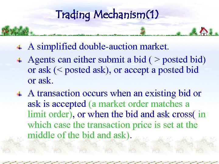 Trading Mechanism(1) A simplified double-auction market. Agents can either submit a bid ( >