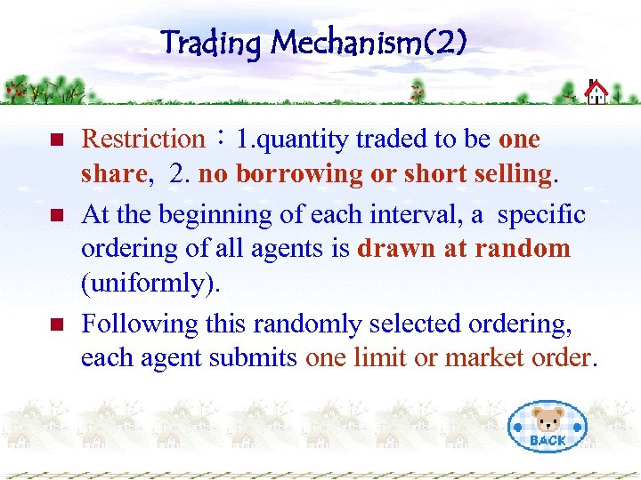 Trading Mechanism(2) n n n Restriction: 1. quantity traded to be one share, 2.