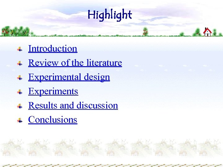 Highlight Introduction Review of the literature Experimental design Experiments Results and discussion Conclusions