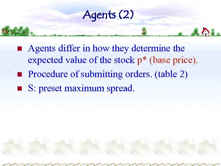 Agents (2) n n n Agents differ in how they determine the expected value