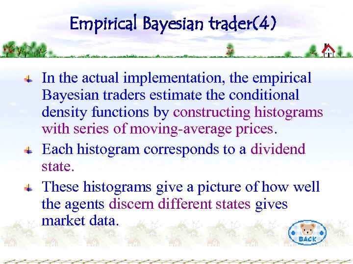Empirical Bayesian trader(4) In the actual implementation, the empirical Bayesian traders estimate the conditional
