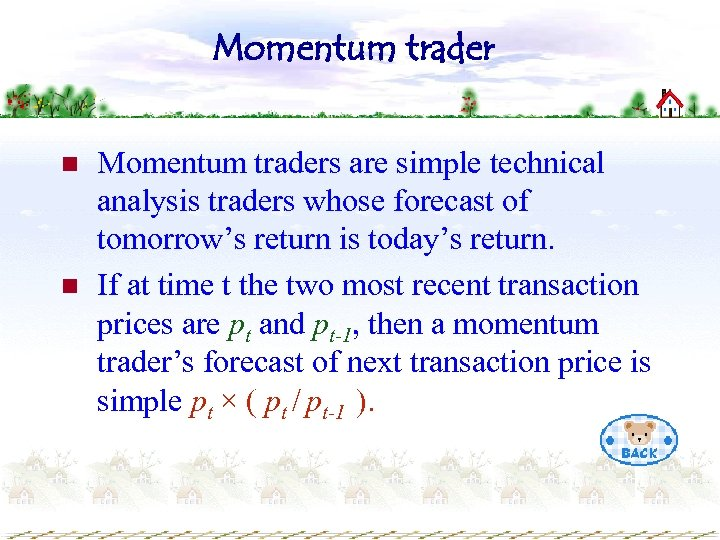 Momentum trader n n Momentum traders are simple technical analysis traders whose forecast of