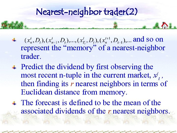 "Nearest-neighbor trader(2) and so on represent the ""memory"" of a nearest-neighbor trader. Predict the"