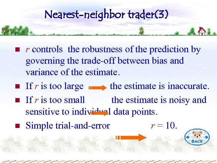 Nearest-neighbor trader(3) n n r controls the robustness of the prediction by governing the