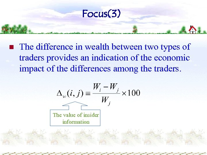 Focus(3) n The difference in wealth between two types of traders provides an indication
