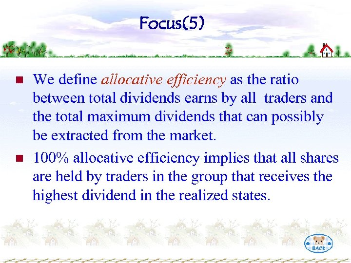 Focus(5) n n We define allocative efficiency as the ratio between total dividends earns