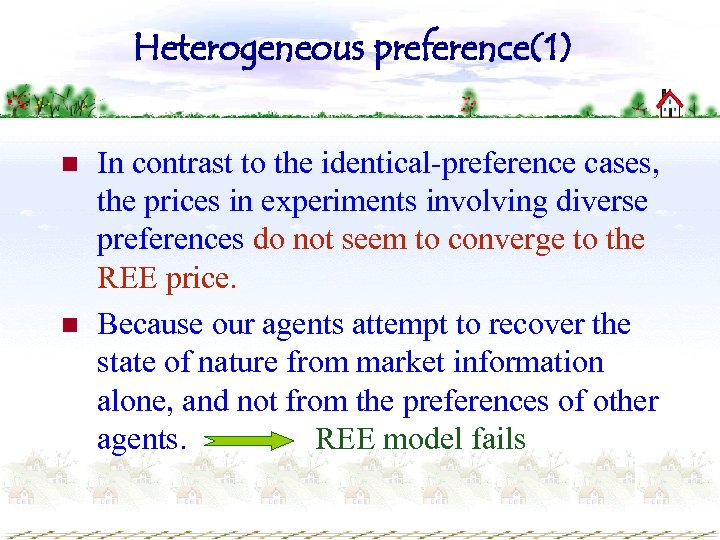 Heterogeneous preference(1) n n In contrast to the identical-preference cases, the prices in experiments