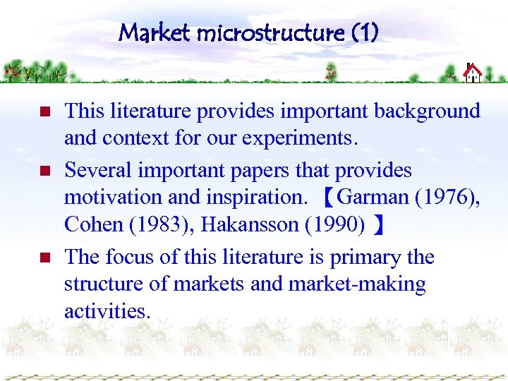 Market microstructure (1) n n n This literature provides important background and context for