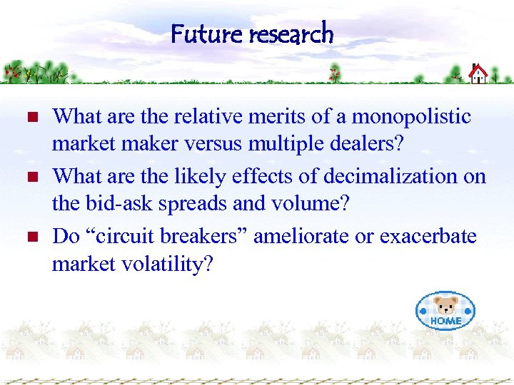 Future research n n n What are the relative merits of a monopolistic market