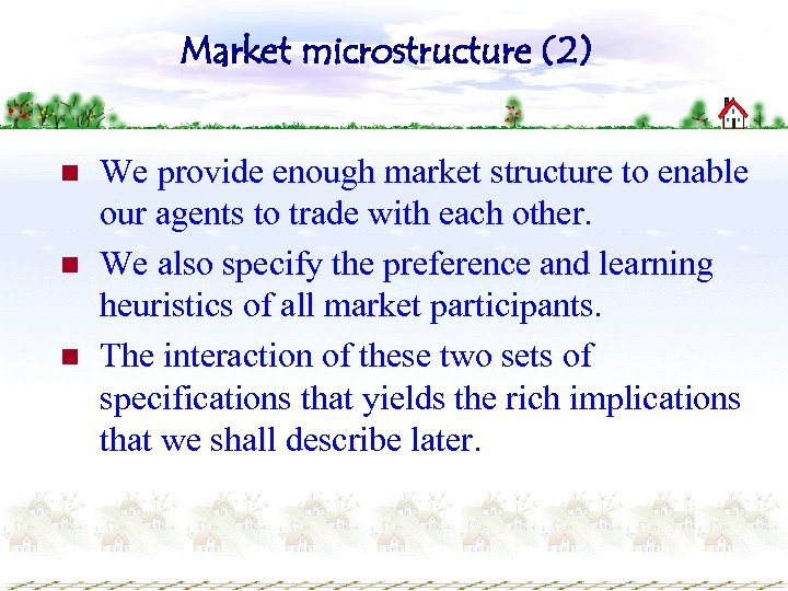 Market microstructure (2) n n n We provide enough market structure to enable our