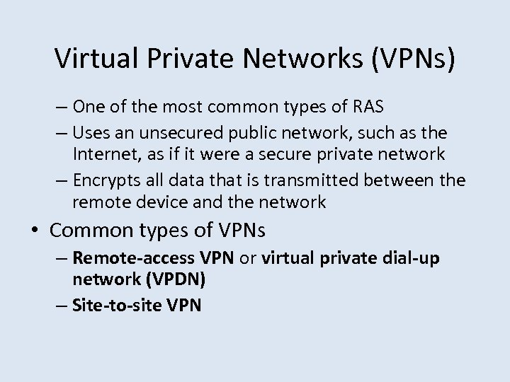 Virtual Private Networks (VPNs) – One of the most common types of RAS –