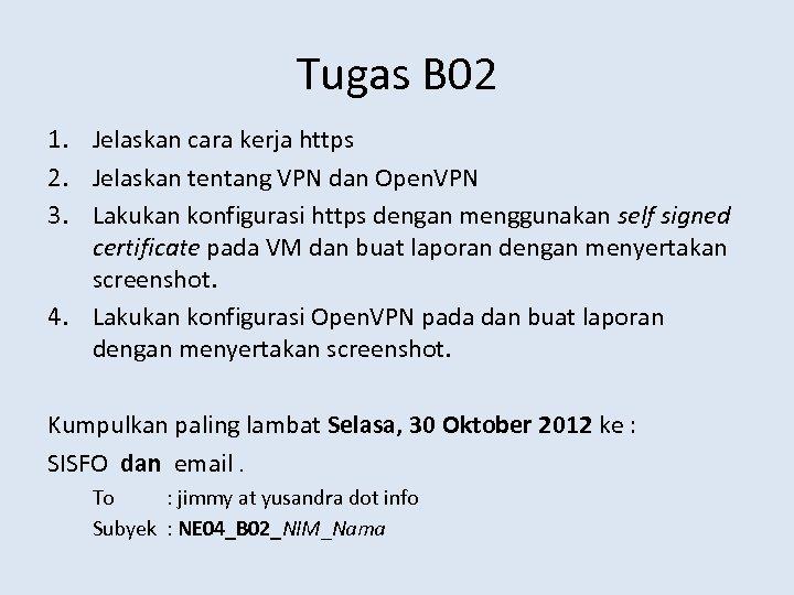 Tugas B 02 1. Jelaskan cara kerja https 2. Jelaskan tentang VPN dan Open.
