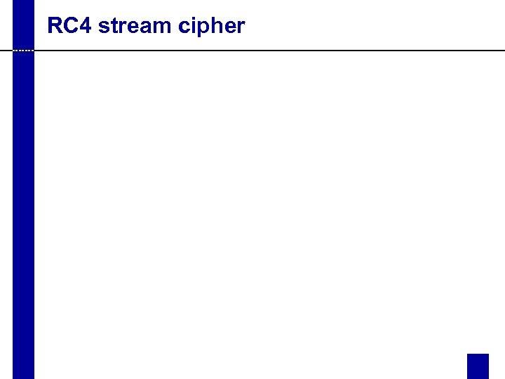 RC 4 stream cipher