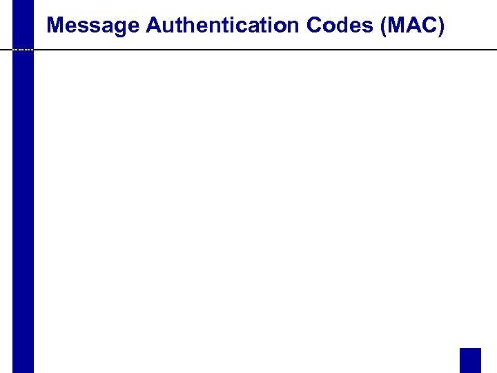 Message Authentication Codes (MAC)