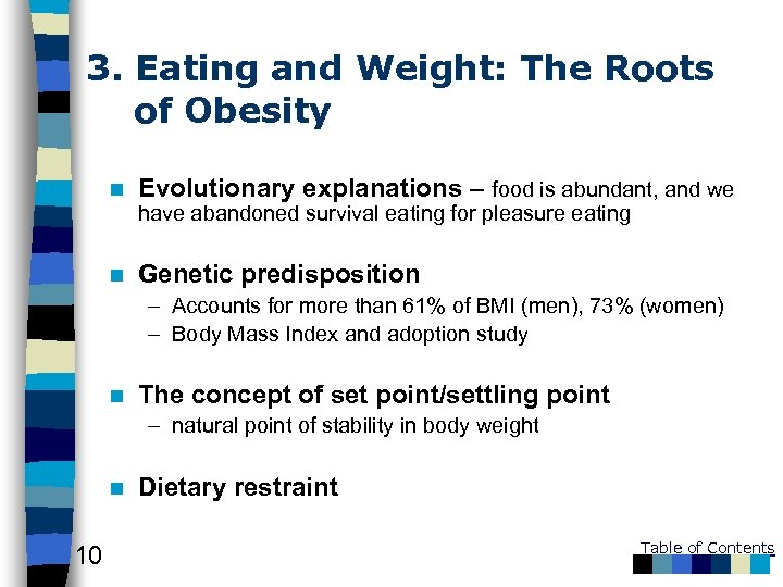 3. Eating and Weight: The Roots of Obesity n Evolutionary explanations – food is