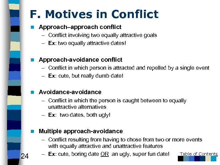 F. Motives in Conflict n Approach–approach conflict – Conflict involving two equally attractive goals