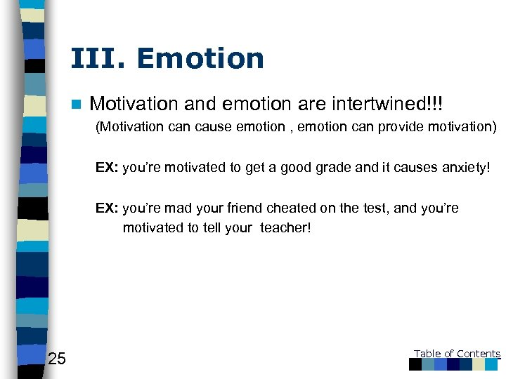 III. Emotion n Motivation and emotion are intertwined!!! (Motivation cause emotion , emotion can