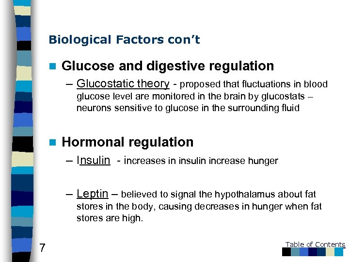 Biological Factors con't n Glucose and digestive regulation – Glucostatic theory - proposed that
