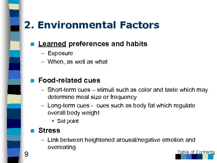 2. Environmental Factors n Learned preferences and habits – Exposure – When, as well