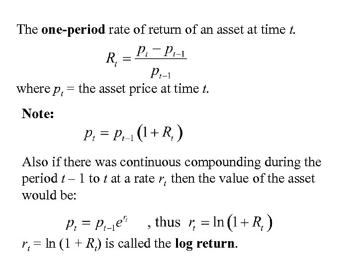 The one-period rate of return of an asset at time t. where pt =
