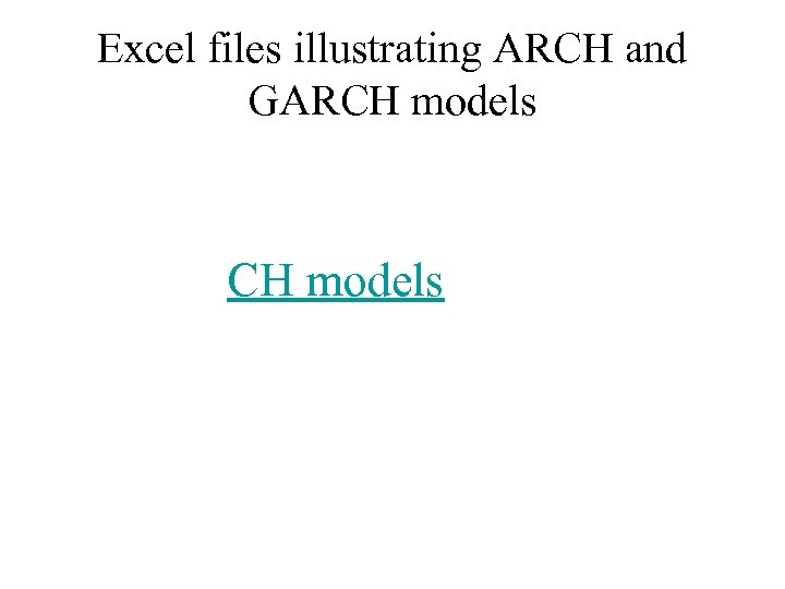 Excel files illustrating ARCH and GARCH models