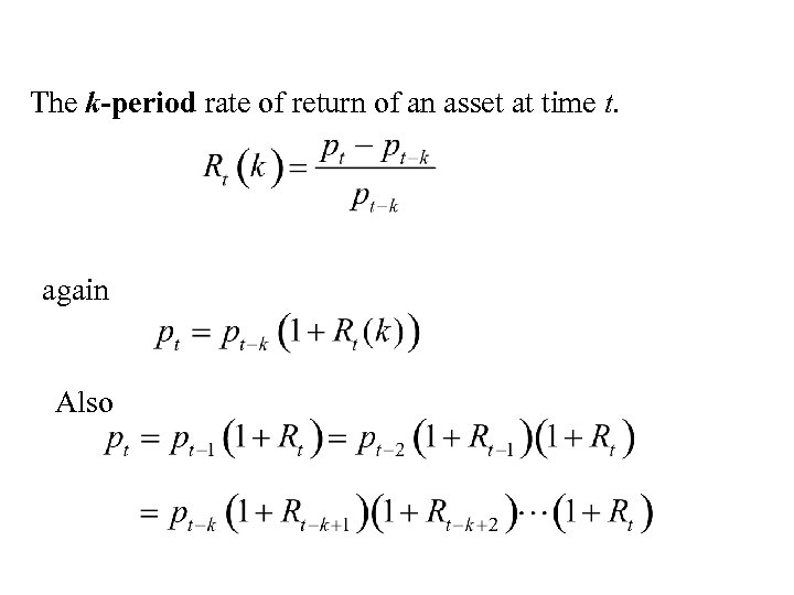 The k-period rate of return of an asset at time t. again Also