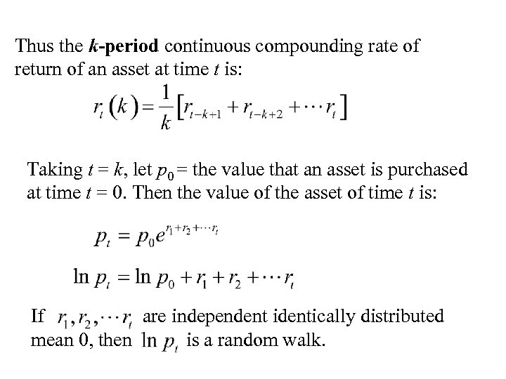 Thus the k-period continuous compounding rate of return of an asset at time t