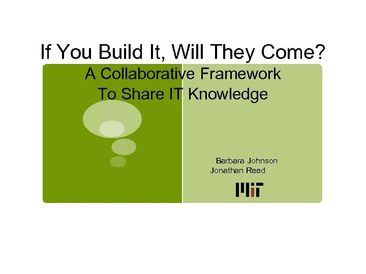 If You Build It, Will They Come? A Collaborative Framework To Share IT Knowledge