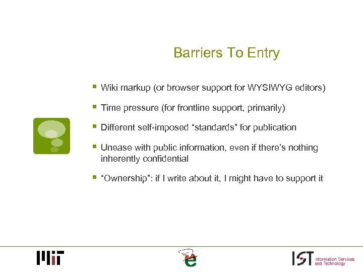 Barriers To Entry § Wiki markup (or browser support for WYSIWYG editors) § Time