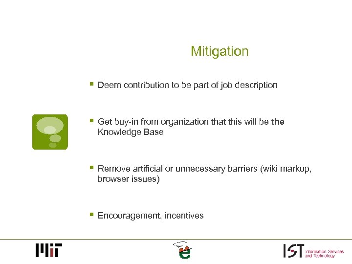 Mitigation § Deem contribution to be part of job description § Get buy-in from