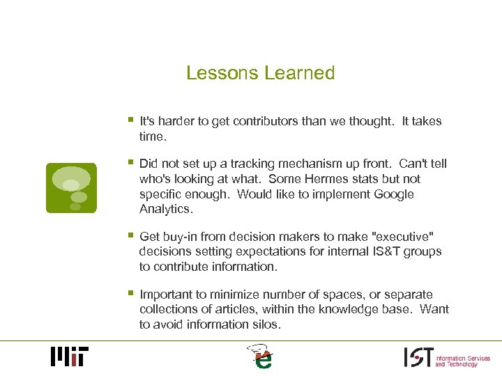 Lessons Learned § It's harder to get contributors than we thought. It takes time.