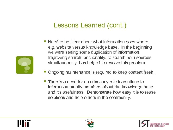Lessons Learned (cont. ) § Need to be clear about what information goes where,