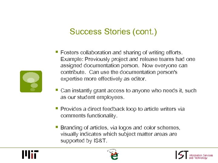 Success Stories (cont. ) § Fosters collaboration and sharing of writing efforts. Example: Previously
