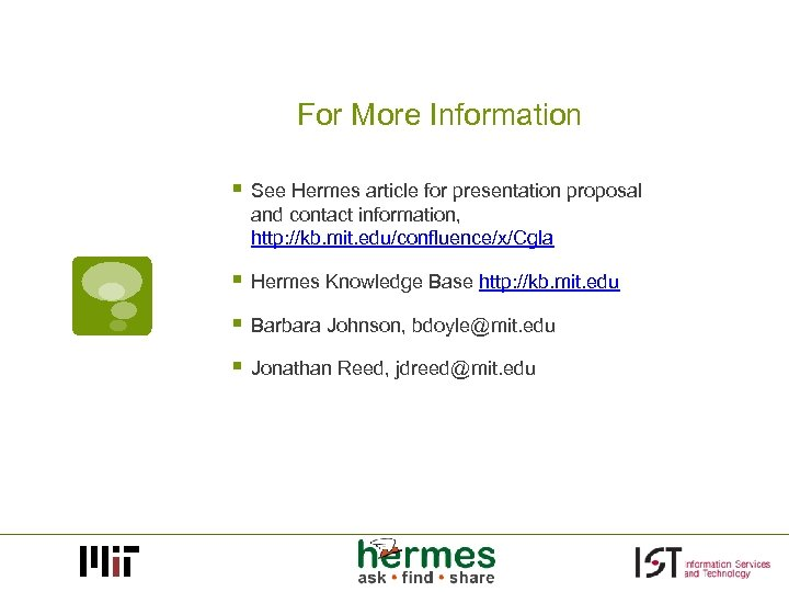 For More Information § See Hermes article for presentation proposal and contact information, http: