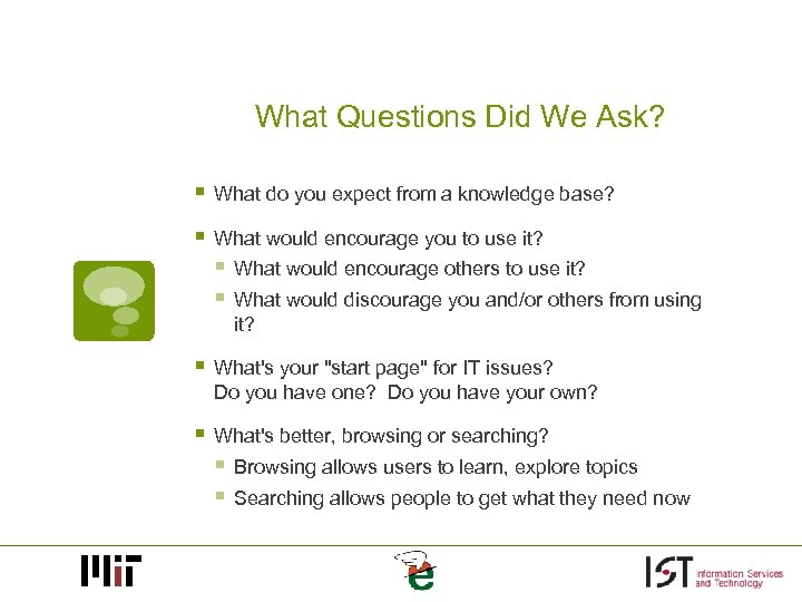 What Questions Did We Ask? § What do you expect from a knowledge base?