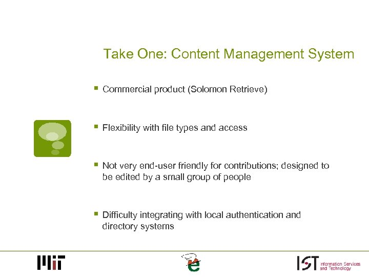 Take One: Content Management System § Commercial product (Solomon Retrieve) § Flexibility with file