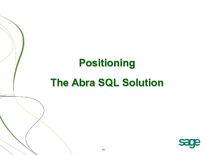 Positioning The Abra SQL Solution CONFIDENTIAL & PRIVILEGED-Not for Distribution 11