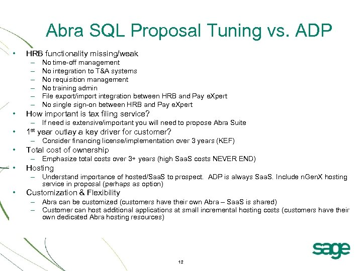 Abra SQL Proposal Tuning vs. ADP • HRB functionality missing/weak – – – No