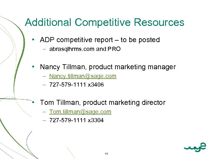 Additional Competitive Resources • ADP competitive report – to be posted – abrasqlhrms. com