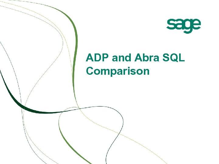 ADP and Abra SQL Comparison