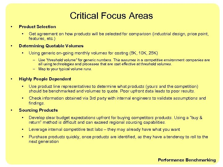Critical Focus Areas • Product Selection • • Get agreement on how products will