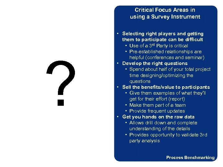Critical Focus Areas in using a Survey Instrument ? • Selecting right players and