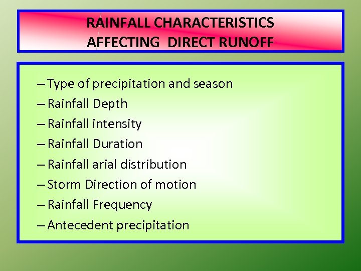 RAINFALL CHARACTERISTICS AFFECTING DIRECT RUNOFF – Type of precipitation and season – Rainfall Depth