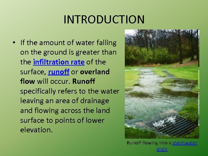 INTRODUCTION • If the amount of water falling on the ground is greater than
