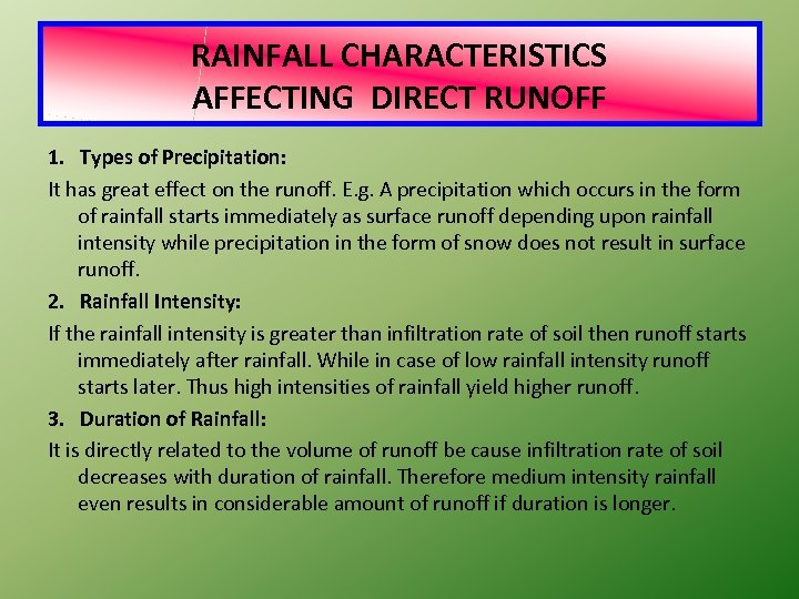RAINFALL CHARACTERISTICS AFFECTING DIRECT RUNOFF 1. Types of Precipitation: It has great effect on