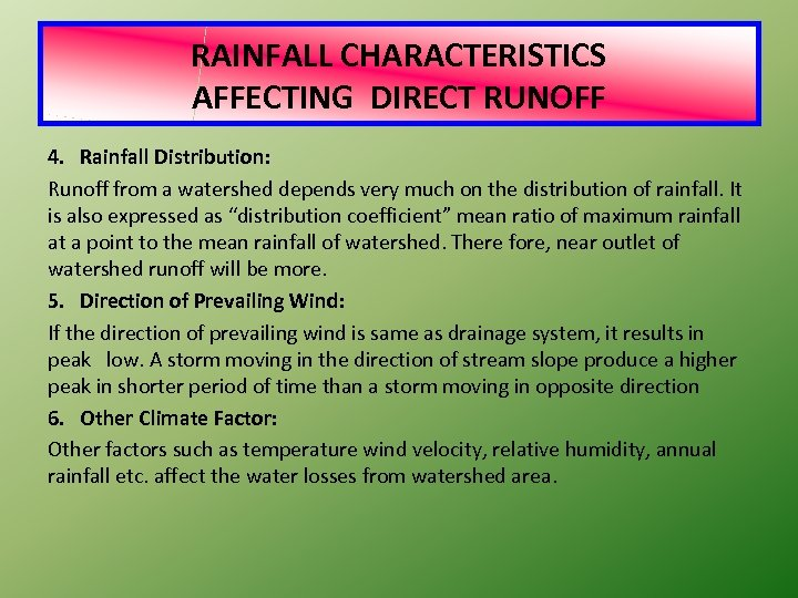 RAINFALL CHARACTERISTICS AFFECTING DIRECT RUNOFF 4. Rainfall Distribution: Runoff from a watershed depends very